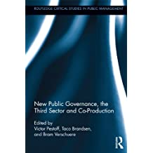 New Public Governance, the Third Sector, and Co-Production (Routledge Critical Studies in Public Management Book 7) (English Edition)