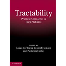 Tractability: Practical Approaches to Hard Problems (English Edition)