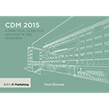 CDM 2015: A Practical Guide for Architects and Designers (English Edition)