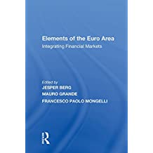 Elements of the Euro Area: Integrating Financial Markets (English Edition)
