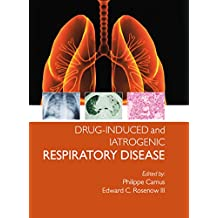 Drug-induced and Iatrogenic Respiratory Disease (English Edition)