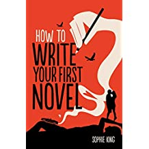 How To Write Your First Novel (Creative Writing) (English Edition)