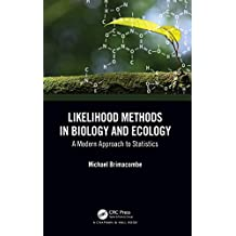 Likelihood Methods in Biology and Ecology: A Modern Approach to Statistics (Statistics: A Series of Textbooks and Monographs) (English Edition)