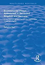 Environmental Impact Assessment in the United Kingdom and Germany: Comparision of EIA Practice for Wastewater Treatment Pl...