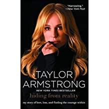 Hiding from Reality: My Story of Love, Loss, and Finding the Courage Within (English Edition)
