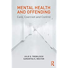 Mental Health and Offending: Care, Coercion and Control (English Edition)