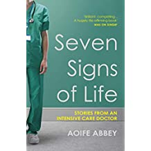 Seven Signs of Life: Stories from an Intensive Care Doctor (English Edition)
