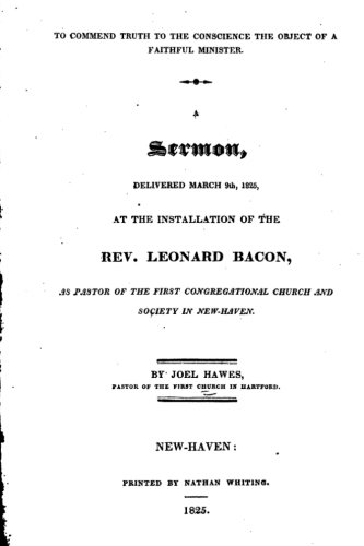 To Commend Truth to the Conscience the Object of a Faithful Minister: A Sermon, Delivered March 9th 1825