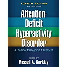Attention-Deficit Hyperactivity Disorder, Fourth Edition: A Handbook for Diagnosis and Treatment (English Edition)
