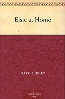 """Elsie at Home (English Edition)"",作者:[Finley,Martha]"