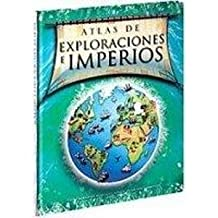 Atlas de exploraciones e imperios/ Atlas of exploration and empires