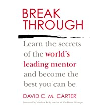 Breakthrough: Learn the Secrets of the World's Leading Mentor and Become the Best You Can Be (English Edition)