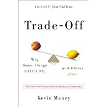 Trade-Off: Why Some Things Catch On, and Others Don't (English Edition)