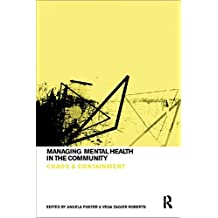 Managing Mental Health in the Community: Chaos and Containment (English Edition)