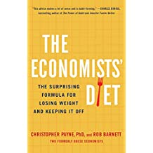 The Economists' Diet: The Surprising Formula for Losing Weight and Keeping It Off (English Edition)