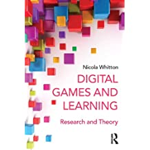 Digital Games and Learning: Research and Theory (Digital Games, Simulations, and Learning) (English Edition)