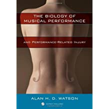 The Biology of Musical Performance and Performance-Related Injury (English Edition)