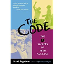 The Code: The 5 Secrets of Teen Success (English Edition)
