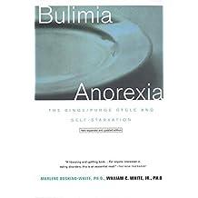 Bulimia/Anorexia: The Binge/Purge Cycle and Self-Starvation: The Binge/purge Cycle and Self Starvation (English Edition)