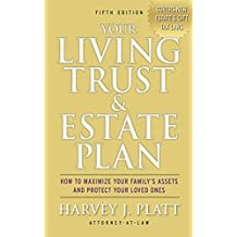 Your Living Trust & Estate Plan: How to Maximize Your Family's Assets and Protect Your Loved Ones, Fifth Edition (English Edition)