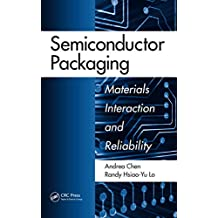 Semiconductor Packaging: Materials Interaction and Reliability (English Edition)