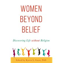 Women Beyond Belief: Discovering Life Without Religion (English Edition)