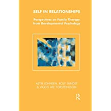 Self in Relationships: Perspectives on Family Therapy from Developmental Psychology (The Systemic Thinking and Practice Series) (English Edition)