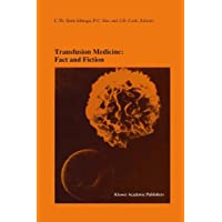 Transfusion Medicine: Fact and Fiction: Proceedings of the Sixteenth International Symposium on Blood Transfusion, Groningen 1991, organized by the Red Cross Blood Bank Groningen-Drenthe