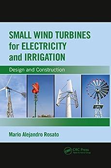 """Small Wind Turbines for Electricity and Irrigation: Design and Construction (English Edition)"",作者:[Rosato, Mario Alejandro]"
