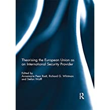Theorising the European Union as an International Security Provider (English Edition)