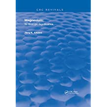 Magnesium: It's Biologic Significance (Routledge Revivals) (English Edition)