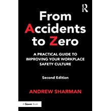From Accidents to Zero: A Practical Guide to Improving Your Workplace Safety Culture (English Edition)