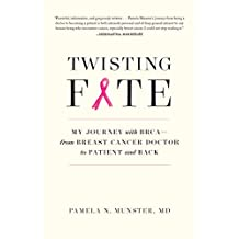 Twisting Fate: My Journey with BRCA—from Breast Cancer Doctor to Patient and Back (English Edition)