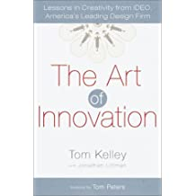 The Art of Innovation: Lessons in Creativity from IDEO, America's Leading Design Firm (English Edition)