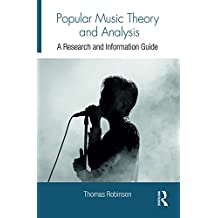 Popular Music Theory and Analysis: A Research and Information Guide (Routledge Music Bibliographies) (English Edition)