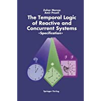 The Temporal Logic of Reactive and Concurrent Systems: Specification