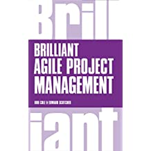 Brilliant Agile Project Management: A Practical Guide to Using Agile, Scrum and Kanban (English Edition)