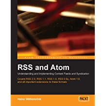 RSS and Atom: Understanding and Implementing Content Feeds and Syndication (English Edition)