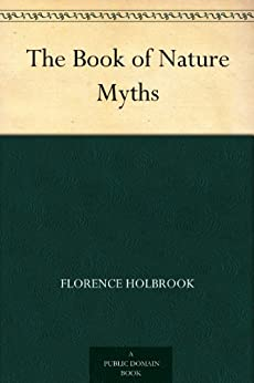 """""""The Book of Nature Myths (English Edition)"""",作者:[0]"""
