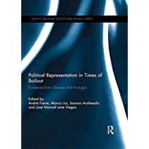 Political Representation in Times of Bailout: Evidence from Greece and Portugal (South European Society and Politics) (English Edition)