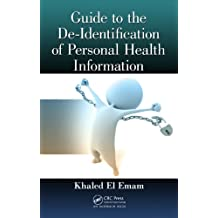 Guide to the De-Identification of Personal Health Information (English Edition)