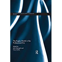 The Rugby World in the Professional Era (Routledge Research in Sport, Culture and Society Book 75) (English Edition)