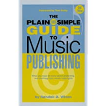 The Plain & Simple Guide to Music Publishing: Foreword by Tom Petty (English Edition)
