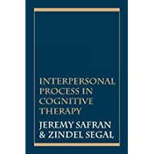 Interpersonal Process in Cognitive Therapy (English Edition)