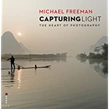 Capturing Light: The Heart of Photography (English Edition)