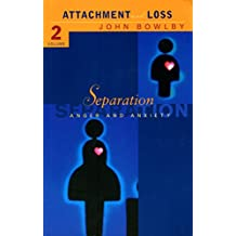 Separation: Anxiety and anger: Attachment and loss Volume 2 (Attachment & Loss) (English Edition)