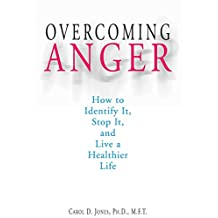Overcoming Anger: How to Identify It, Stop It, and Live a Healthier Life (English Edition)