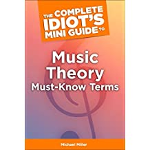 The Complete Idiot's Mini Guide to Music Theory Must-Know Terms (Keena Ford) (English Edition)