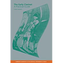 The Early Clarinet: A Practical Guide (Cambridge Handbooks to the Historical Performance of Music) (English Edition)