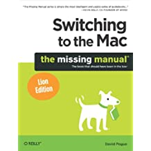 Switching to the Mac: The Missing Manual, Lion Edition: The Missing Manual, Lion Edition (Missing Manuals) (English Edition)